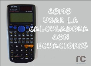 Ecuaciones con calculadora