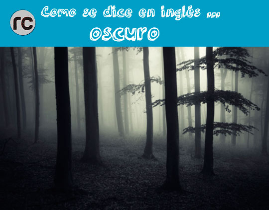 oscuro en inglés